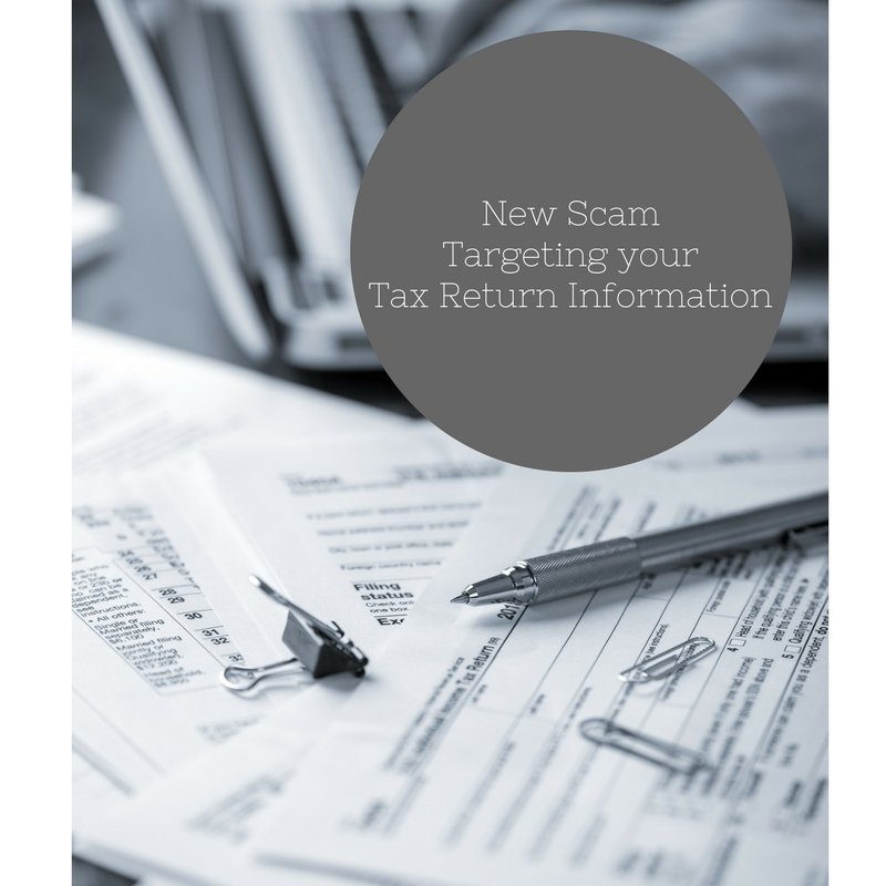 New Scam Targeting your Tax Return Information